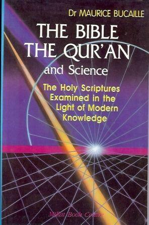 The Bible The Quran and Science