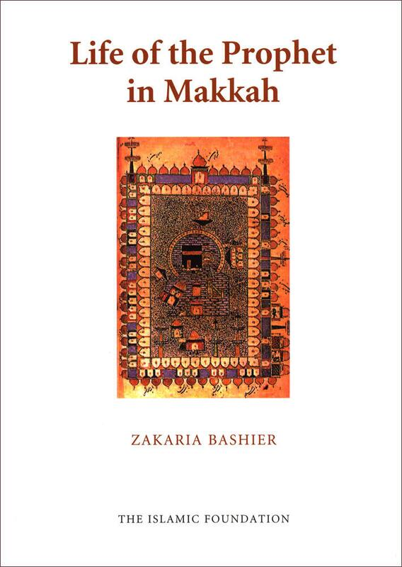 Life of the Prophet in Makkah
