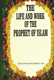 The Life and Work of The Prophet of Islam