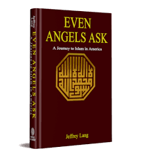 Even Angels Ask ( A Journey to Islam in America)