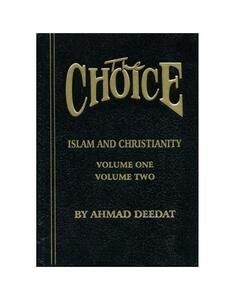 The Choice Islam and Christianity Volume 1 & 2