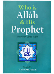 Who is Allah and His Prophet( P.B.U.H)